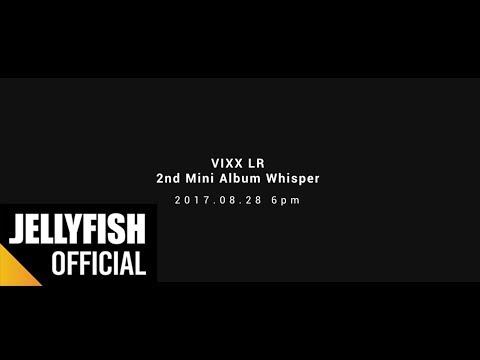 빅스LR(VIXX LR) 2nd Mini Album 'Whisper' Trailer