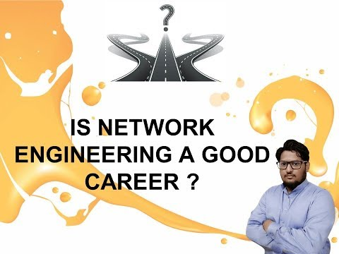 IS NETWORK ENGINEERING A GOOD CAREER? HOW TO BECOME A NETWORK ENGINEER?