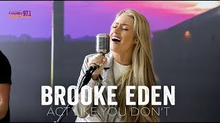 Act like you don't - brooke eden (acoustic)