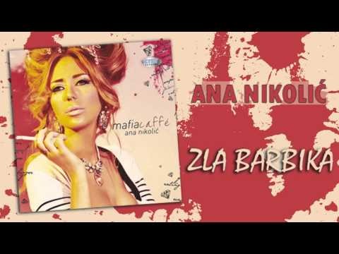 Ana Nikolic – Zla barbika – (Audio 2010) HD