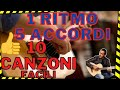 1 Ritmo e 5 Accordi X 10 Canzoni Famose Facilitate - Senza Barrè