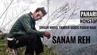 Sanam Re Nonstop Pahari DJ Natti | Nikhil Thakur |Latest Pahari Song