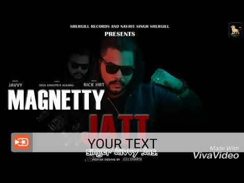magnetty jatt || javvy  New Punjabi song 2018