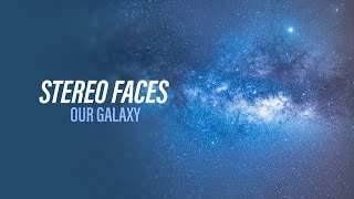 Stereo Faces - Our Galaxy (Official Audio) [Copyright Free Music]