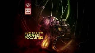 Скачать EATBRAIN Podcast 083 By GANCHER RUIN Neurofunk Drum Bass Mix