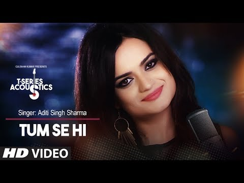 Tum Se Hi Song | T-Series Acoustics | Aditi Singh Sharma