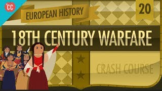 18th Century Warfare: Crash Course European History #20