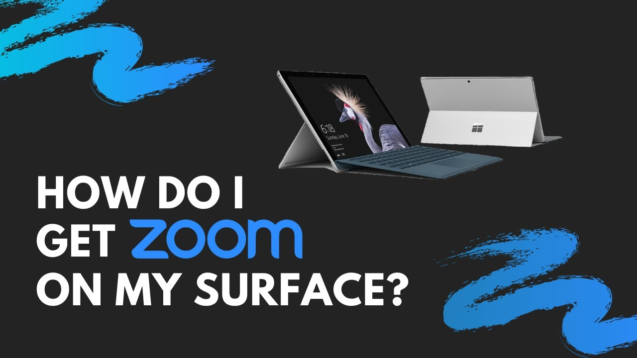 How do I get Zoom on my Surface?