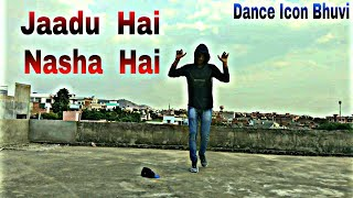 Jaadu Hai Nasha Hai | Dance Video | Dance Icon Bhuvi |  Dance Choreography | Lyrical Feel | Shreya |