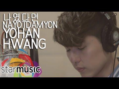 Yohan Hwang - Kung Ako Na Lang Sana Korean Version (In Studio)