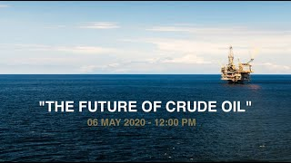 Webinar: The Future Of Crude Oil