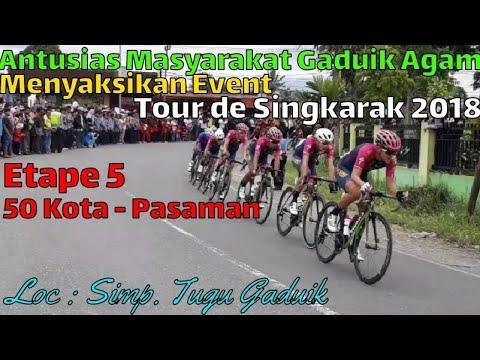 Tour de Singkarak 2018 [ Etape 5 ] Lima Puluh Kota - Pasaman | Antusias Masyarakat Gaduik Agam Mp3
