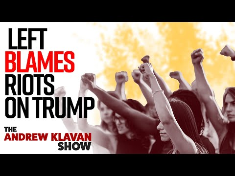 There Are No Riots and They're Trump's Fault?   The Andrew Klavan Show Ep.  952 - YouTube