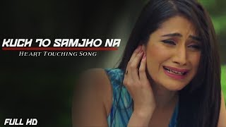 Samjho Na New Version Song | Kuch To Samjho Na | Vicky Singh | Ram Creation