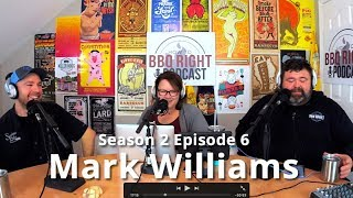 Mark Williams from Swine Life BBQ - HowToBBQRight Podcast S2 E6