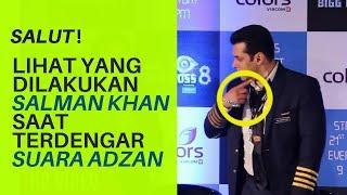 Salut 👍 Lihat Apa Yang Dilakukan Salman Khan Saat Terdengar Suara Adzan