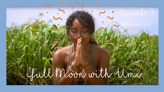 Gambar cover Full Moon ☾☽ with UMI [EP 3: Practicing Presence, Breath Work, Forest Bathing]