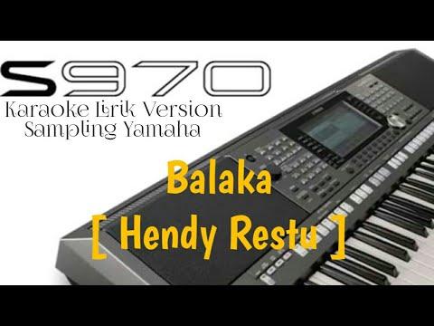Balaka Hendy Restu [ Karaoke Sampling Yamaha s970 ]