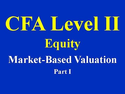 CFA Level II: Equity Investments - Market-Based Valuation Part I(of 2)