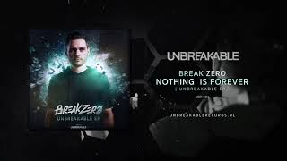 Break Zero - Nothing Is Forever (Official Preview)