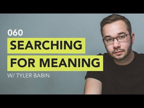Ground Up 060 - Searching for Meaning w/ Tyler Babin