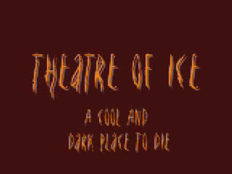 Theatre Of Ice  A Cool And Dark Place to Die