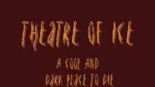 Watch Theatre Of Ice Theatre Of Ice video