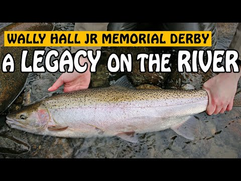 A LEGACY ON THE RIVER - Wally Hall Jr Memorial Steelhead Fishing Derby | Fishing With Rod