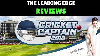 Leading Edge Cricket Review | Cricket Captain 2018 | Mac/ PC | Review, Gameplay, New Features