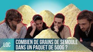 LQC - Combien de grains de semoule dans un paquet ?