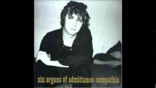 Six Organs of Admittance  compathia (full album)