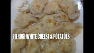 Pierogi  White Cheese  and  Potatoes   Episode#26