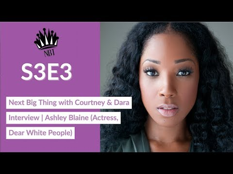 S3E3   Ashley Blaine Featherson Actress, Dear White People
