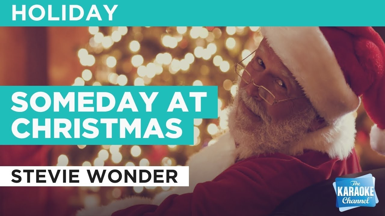 Someday At Christmas Lyrics.Someday At Christmas Stevie Wonder Karaoke With Lyrics