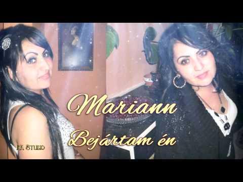 ►Mariann - Bejártam én