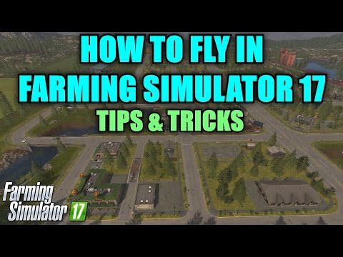 "Farming Simulator 17 - How To Fly In FS17 Tutorial ""Tips & Tricks"""