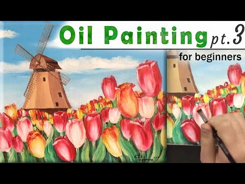 How to paint LANDSCAPE tulips and windmill PART 3! Paint with Oil! Easy tutorial for beginners!