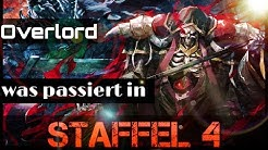 Was passiert in OVERLORD STAFFEL 4 ?