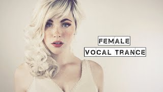 Female Vocal Trance | The Voices Of Angels #4