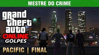 GTA Online Golpe 5 - O Serviço Do Pacific Standard - Final (Mestre Do Crime)