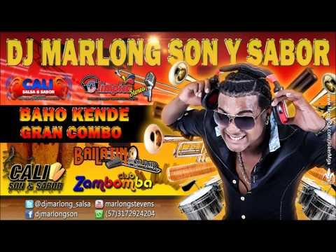 Baho kende - Gran Combo - Dj Marlong Son y Sabor 2015
