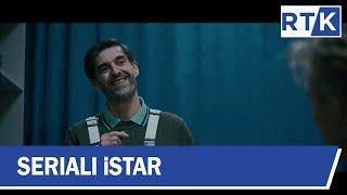 Seriali - iStar -  episodi 8  31.03.2019