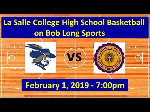 La Salle College High School vs. Roman Catholic High School Basketball - February 1, 2019: 7:00pm