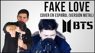"BTS (방탄소년단) - ""FAKE LOVE"" (Cover Español) Rock Version"