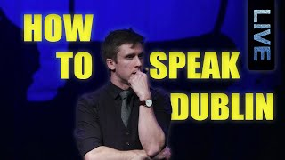How to Speak Dublin (Live) - Foil Arms and Hog