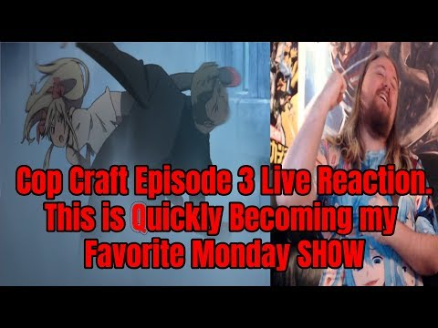 Cop Craft Episode 3 Live Reaction This Is Quickly Becoming My