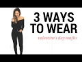 3 Ways To Wear Valentine's Day Outfits | How to Style Valentine's Day Outfits + Lookbook