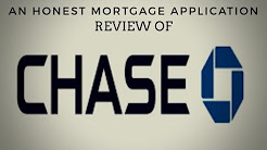 Applying for a HOME LOAN: Chase Bank REVIEWED