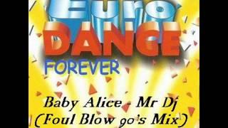 Baby Alice - Mr Dj (Foul Blow 90