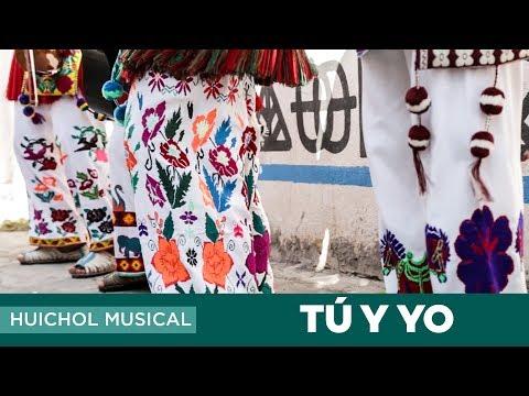 Tu y Yo --  Huichol Musical